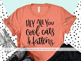 Get a ragdoll, bengal, siamese 3 free kittens looking for forever homes before the holidays! Hey All You Cool Cats And Kittens Graphic By Beckmccormick Creative Fabrica In 2020 Cool Cats Svg Svg Files Silhouette