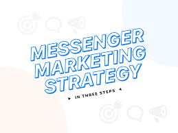 3 Step Messenger Marketing Strategy With Examples