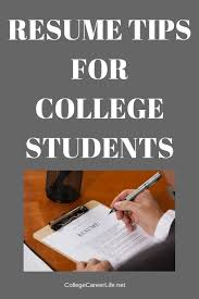 College Resume Tips Resume Tips For College Students College Career Life