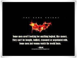 quote to remember 2013 some men just wanna watch the world burn mr