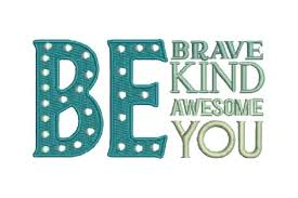 It includes every svg file set in my shop, plus future releases for free! Be Brave Be Kind Be Awesome Be You Creative Fabrica In 2020 Motivational Sticker Embroidery Designs Cool Words