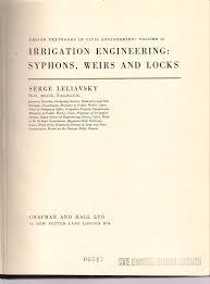 Irrigation Weir Design Design Textbooks In Civil Engineering V 2 Syphons Weirs