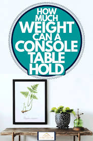 how much weight can a console table