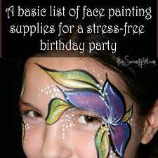 face painting at birthday parties the supply list atopserenityhill com