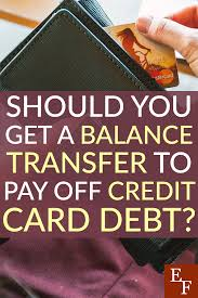 What Credit Cards To Pay Off First Should You Get A Balance Transfer To Pay Off Credit Card Debt
