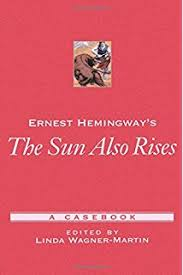 new essays on the sun also rises the american novel linda ernest hemingway s the sun also rises a casebook casebooks in criticism