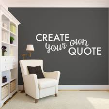 Small Picture Create your own Quote Personalized Wall Quote Sticker Wall Decal