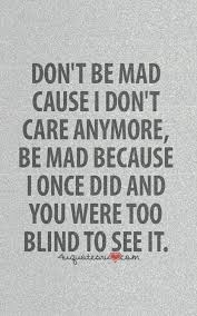 Love Is Blind Quotes Delectable Love Is Blind Quotes Unique Don T Care Anymore Quotes Google Search