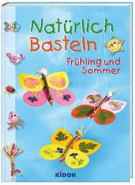 Natürlich Basteln Frühling Und Sommer Buch Weltbildde
