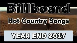 Billboard Hot Country Songs Top 100 Year End Chart Of 2017