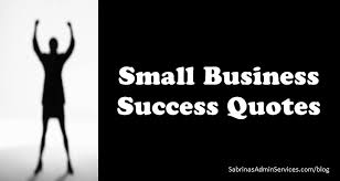 Business Quote Extraordinary 48 Amazing Small Business Success Quotes Sabrina's Admin Services