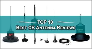 Top 10 Best Cb Antenna Reviews 2018 Which One To Choose