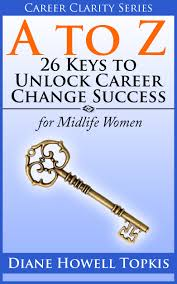 cheap change career change career deals on line at alibaba com get quotations middot a to z 26 keys to unlock career change success for midlife women