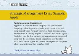 strategic management essay sample on apple inc and persuasive essay  4 essaysharkstrategic management essay