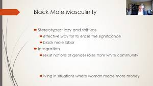 bell hooks reconstructing black masculinity  bell hooks reconstructing black masculinity
