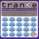 The Ambient Collective: Trance