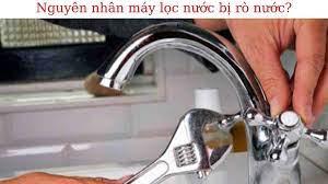 Nguyên nhân máy lọc nước bị rò nước - Cách Khắc Phục Tại Nhà