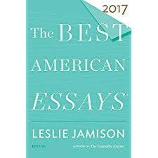 the best american essays the best american series ® by  the best american essays 2017 the best american series ®