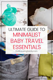 list for traveling baby packing list all of the baby travel essentials that