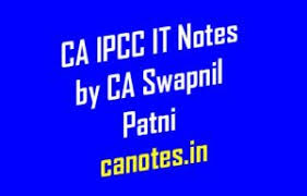 Ca Ipcc It Notes By Ca Swapnil Patni Ca Notes