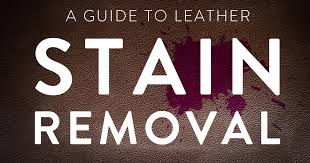 ultimate guide to leather stain removal