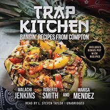 Trap Kitchen by Malachi Jenkins, Roberto Smith, Marisa Mendez, Buck 50  Productions - producer   Audiobook   Audible.com