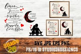 If you do not have it, you will need to use the dxf file. Once Upon A Time Always Forever Svg Graphic By Studio 26 Design Co Creative Fabrica