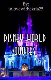 Disney World Quotes Magnificent Disney World Quotes 48 Wattpad