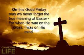 Beautiful Good Friday Quotes Best Of Good Friday Images Pictures Wallpapers Photos 24 Good Friday