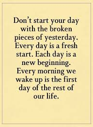 Quotes To Start The Day Impressive Inspirational Life Quotes Don't Start Your Day With Broken Pieces