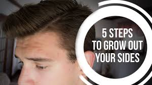 5 Steps To Grow Out Your Sides Men S Hair Youtube
