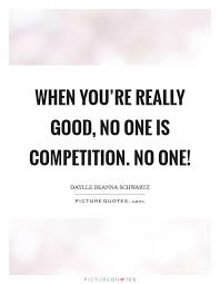 Competition Quotes Cool No Competition Quotes Sayings No Competition Picture Quotes