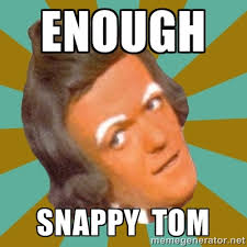 enough snappy tom - Oompa Loompa | Meme Generator via Relatably.com