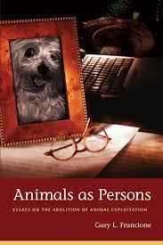 animals as persons essays on the abolition of animal  animals as persons essays on the abolition of animal exploitation columbia university press