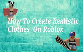 How To Create Your Own Clothes On Roblox Roblox How To Make Your Own Clothes Kadil