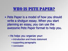 an introduction to mr pete paper your essay friend oh my goodness  3 this slideshow was made in association the shotgun essay corporation and sesame street