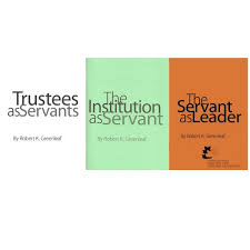 the servant as leader the institution as servant trustees as  the servant as leader the institution as servant trustees as servants