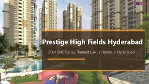 Prestige High Fields Hyderabad
