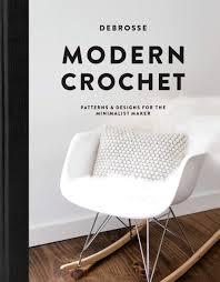 Modern Crochet Designs Modern Crochet Patterns And Designs For The Minimalist