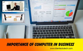 Business Computer Importance Of Computer In Business Klient Solutech