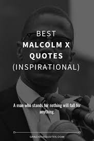 Malcolm speaks truth about why the african man has not prospered and won't prosper under white rule. 35 Best Malcolm X Quotes Inspirational