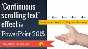 Scroll Powerpoint Template Continuous Scrolling Text Effect In Powerpoint 2013