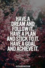 Quotes About Goals And Dreams In Life Best Of Quotes About Achieving My Goals 24 Quotes