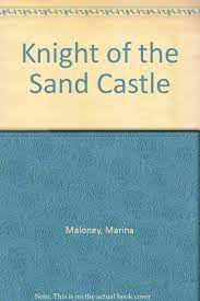 Amazon | The Knight of the Sand Castle | Maloney, Marina | Teen & Young  Adult