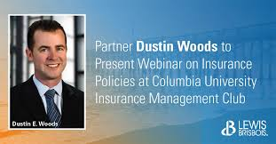 Dustin Woods to Present Webinar on Insurance Policies at Columbia  University Insurance Management Club - Lewis Brisbois Bisgaard & Smith LLP