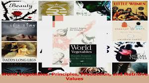 Download World Vegetables Principles Production and Nutritive Values Ebook  Online - video dailymotion