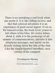Love Book Quotes There is no mistaking a real book when one meets it It is like 87