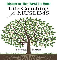 Best Life Coaching Discover The Best In You Life Coaching For Muslims