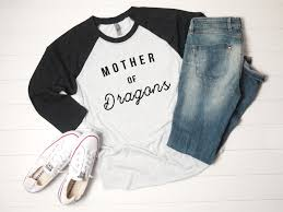 Mother Of Dragons Funny Baseball Shirts For Women Graphic Tees For Mom Shirt Mothers Day Gift For Mom T Shirts With Quotes