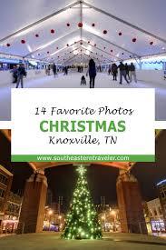Christmas Lights Around Knoxville Tn 14 Favorite Photos Of Christmas In Knoxville Christmas